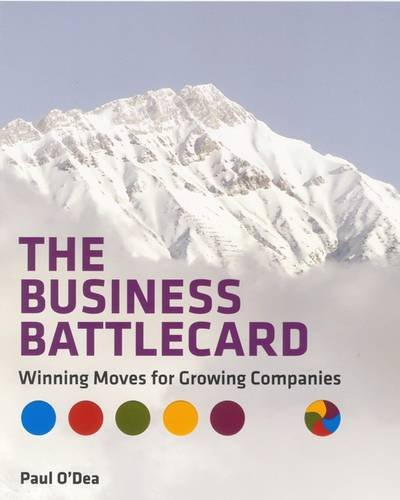 The Business Battlecard: Winning Moves for Growing Companies: O'Dea, Paul