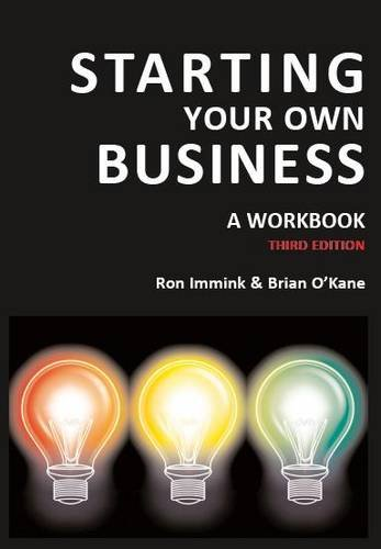 Starting Your Own Business: A Workbook: OKane, Brian and
