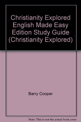 Christianity Explored: Study Guide English Made Easy Edition: Cooper, Barry; Nichols, Stephen; ...