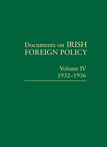 Documents on Irish Foreign Policy: Vol. IV, 1932 - 1936: Catriona Crowe et al (Editors)