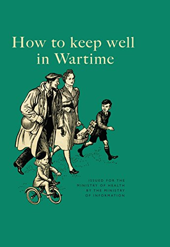 How to Keep Well in Wartime: The Ministry of Information