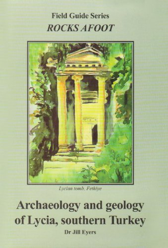 9781904898061: Archaeology and Geology of Lycia, Southern Turkey (Rocks Afoot)