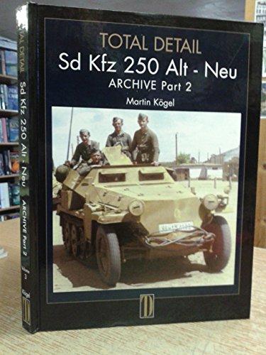9781904900016: Sd. Kfz 250 Alt-Neu: Archive: Vol 3,Pt.2 (Archive)