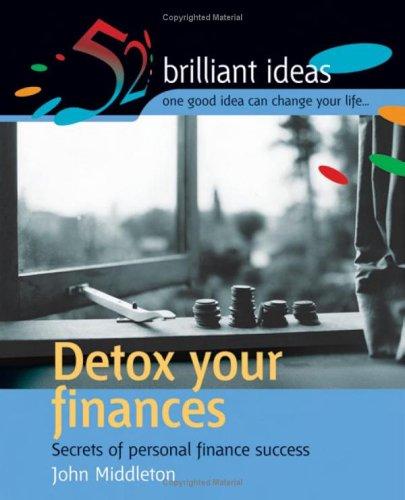 9781904902027: Detox Your Finances: Secrets of Personal Finance Success (52 Brilliant Ideas)