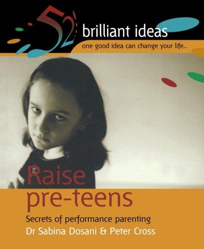 9781904902058: Raise Pre-teens: Secrets of performance parenting (52 Brilliant Ideas)