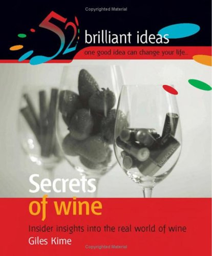 Secrets of Wine : Insider Insights into the Real World of Wine: Kime, Giles
