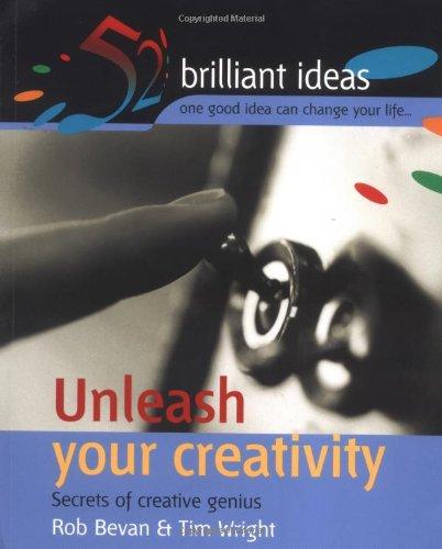 9781904902171: Unleash Your Creativity : Secrets of Creative Genius (52 Brilliant Ideas)