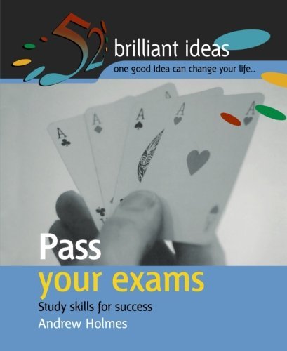 Pass Your Exams: Study Skills for Succees: Andrew Holmes
