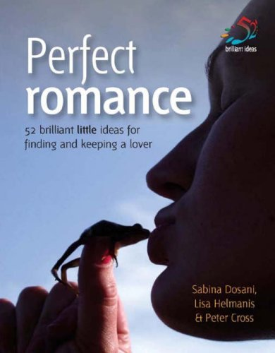 Perfect Romanace: Lisa Helmanis,Peter Cross,Sabina Dosani