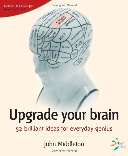 9781904902560: Upgrade Your Brain: 52 Brilliant Ideas for Everyday Genius