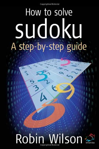 How to Solve Sudoku: A Step-by-Step Guide: Robin Wilson