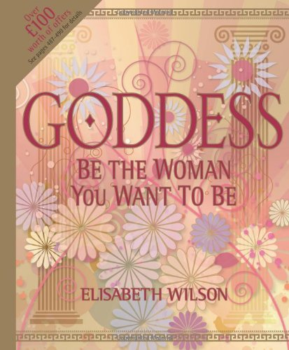 9781904902775: Goddess: Be the Woman You Want to be