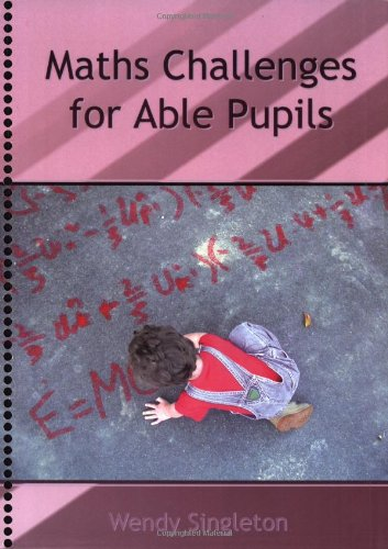Maths Challenges for Able Pupils: Singleton, Wendy