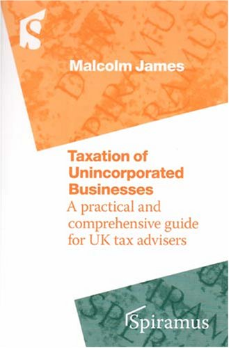 Taxation of Unincorporated Businesses (Paperback): Malcolm D. James