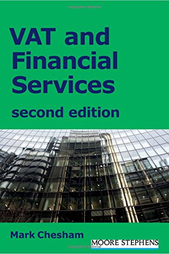 VAT and Financial Services: Second Edition: Chesham, Mark