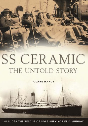 9781904908647: SS Ceramic: The Untold Story: Includes the Rescue of Sole