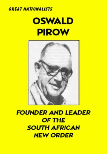 9781904911319: Oswald Pirow: Founder and Leader of the South African Neworder