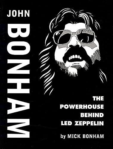 John Bonham: The Powerhouse Behind Led Zeppelin: Bonham, Mick