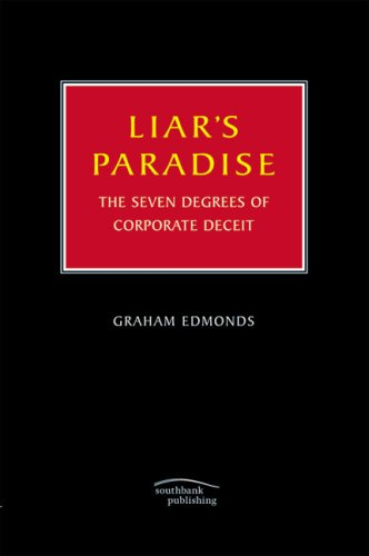 9781904915157: Liar's Paradise: The Seven Degrees of Corporate Deceit