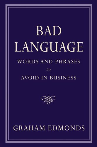 9781904915355: Bad Language: Words and Phrases to Avoid in Business
