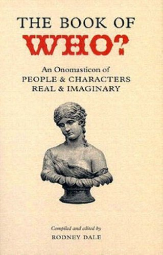9781904919223: The Book of Who? - An Onomasticon of People & Characters Real & Imaginary