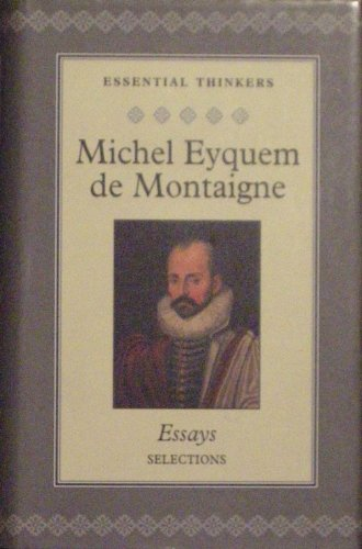 Essays (Collector's Library of Essential Thinkers): Montaigne, Michel de