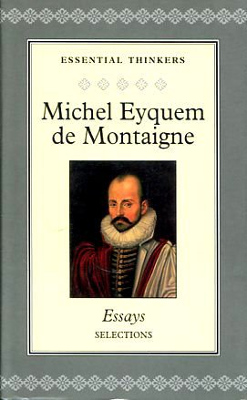 Essays (Collector's Library of Essential Thinkers) (1904919596) by Michel De Montaigne