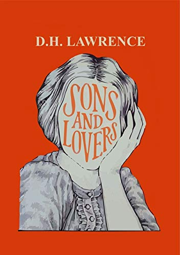 Sons and Lovers: D H Lawrence