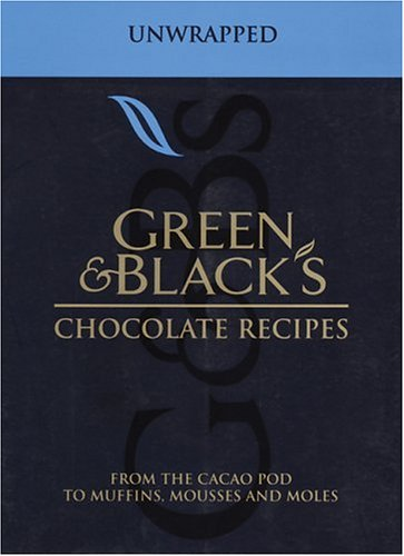 9781904920038: Green & Black's Chocolate Recipes: From the Cacao Pod to Muffins, Mousses and Moles
