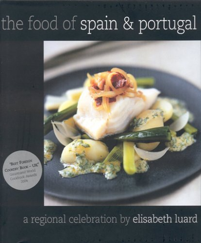 9781904920106: The Food of Spain and Portugal: A Regional Celebration