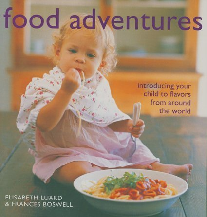 9781904920458: Food Adventures: Introducing Your Child to Flavors from Around the World