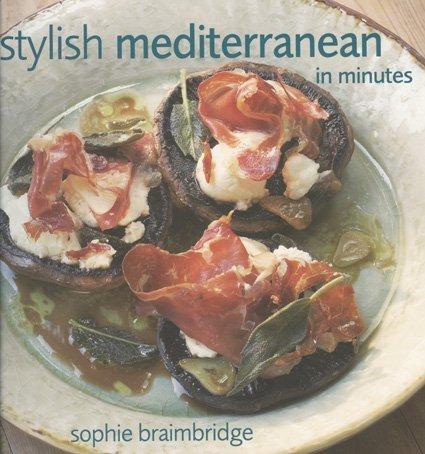 9781904920564: Stylish Mediterranean in Minutes