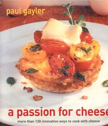 9781904920595: A Passion for Cheese