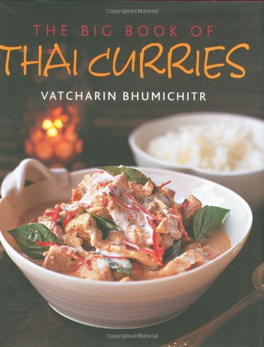 The Big Book of Thai Curries: Vatcharin Bhumichitr
