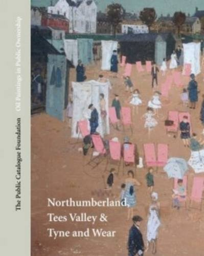 9781904931379: Oil Paintings in Public Ownership in Northumberland, Tees Valley & Tyne and Wear