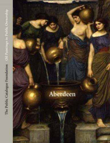 Oil Paintings in Public Ownership in Aberdeen: The Public Catalogue Foundation