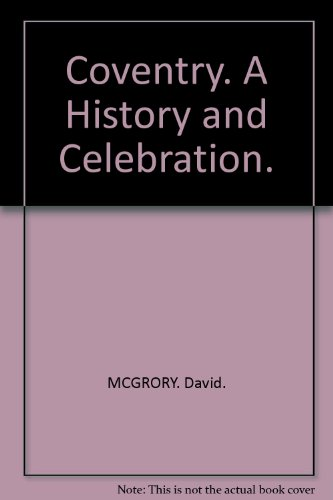 9781904938187: Coventry. A History and Celebration.