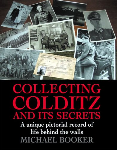 9781904943082: Collecting Colditz and Its Secrets