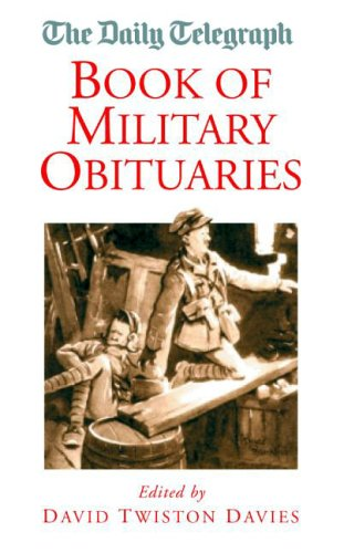 9781904943273: The Daily Telegraph Book of Military Obituaries (Daily Telegraph Obituaries)