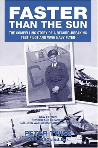 9781904943372: Faster than the Sun: The Compelling Story of a Record-breaking Test Pilot and WWII Navy Flyer