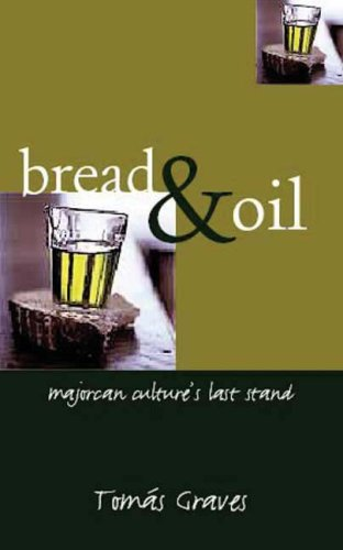 9781904943525: Bread and Oil: Majorcan Culture's Last Stand
