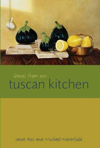 Leaves from Our Tuscan Kitchen: Janet Ross; Michael