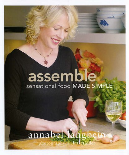 Assemble: Sensational Food Made Simple (1904943659) by Annabel Langbein