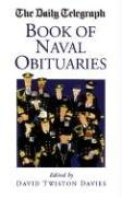 Daily Telegraphy Book Of Naval Obituaries