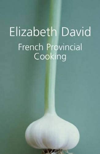 9781904943716: French Provincial Cooking