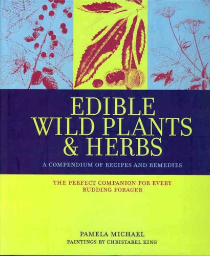 9781904943730: Edible Wild Plants & Herbs: A Compendium of Recipes and Remedies