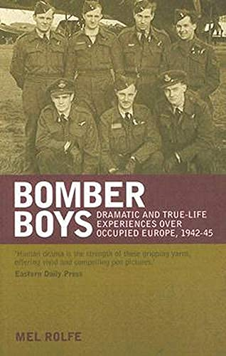 9781904943860: Bomber Boys: Dramatic and True-life Experiences Over Occupied Europe, 1942-45