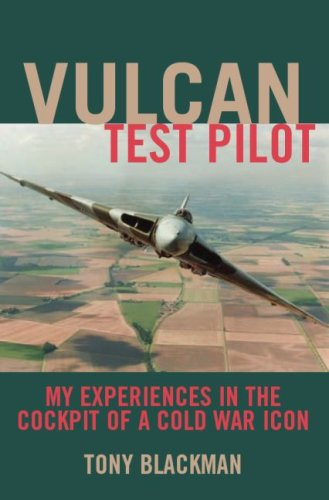 9781904943884: Vulcan Test Pilot: My Experiences in the Cockpit of a Cold War Icon