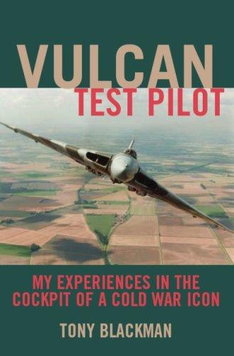 VULCAN TEST PILOT: My Experiences in the: Blackman, Tony