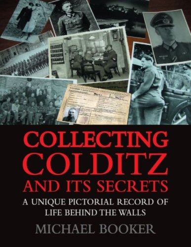 9781904943952: Collecting Colditz: A Unique Pictorial Record of Life Behind the Walls